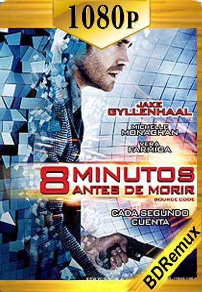 8 minutos antes de morir (2011) [1080p BD REMUX] [Latino-Inglés] [LaPipiotaHD]