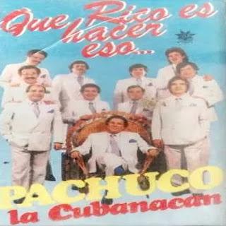 pachuco cubanacan que rico es hacer eso