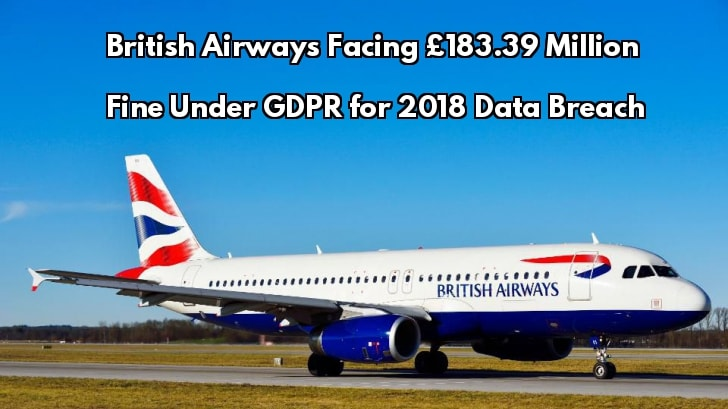 British Airways Facing £183.39 Million Fine Under GDPR for 2018 Data Breach