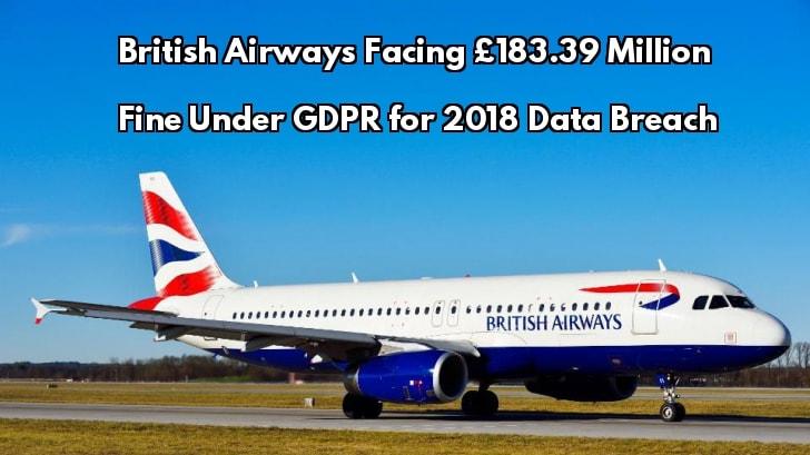 British Airways Facing £183.39 Million Fine Under GDPR for 2018 Data Breach