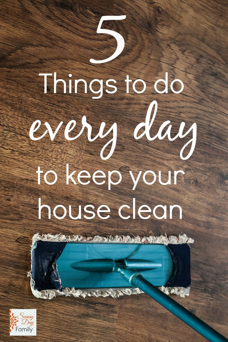 5 things to do every day to keep your house clean and organized.