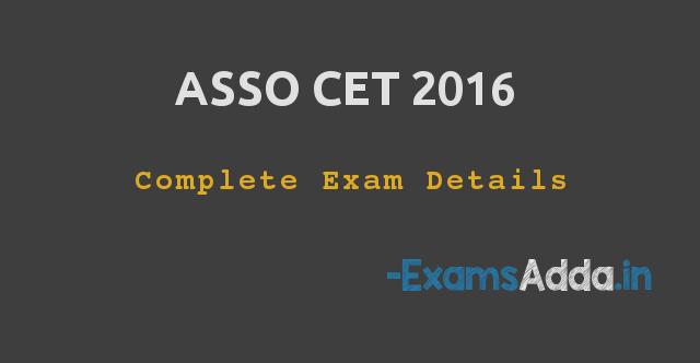 ASSO CET 2016 - Complete Exam Details