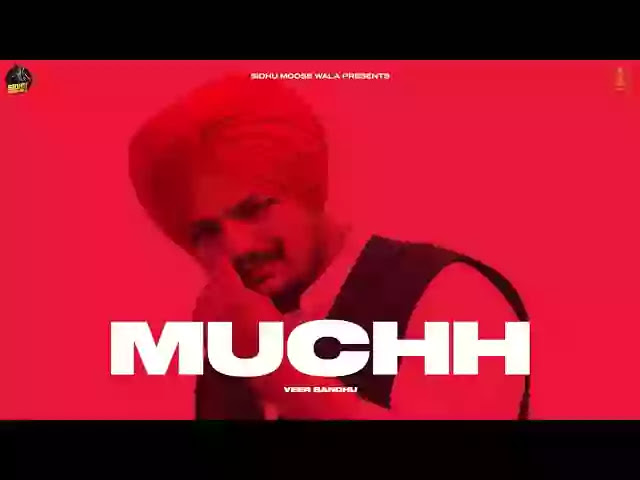 Muchh Lyrics – Veer Sandhu Ft. Sidhu Moose Wala