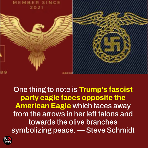 One thing to note is Trump's fascist party eagle faces opposite the American Eagle which faces away from the arrows in her left talons and towards the olive branches symbolizing peace. — Steve Schmidt, an American public affairs strategist