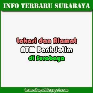 Lokasi dan Alamat ATM Bank Jatim di Surabaya