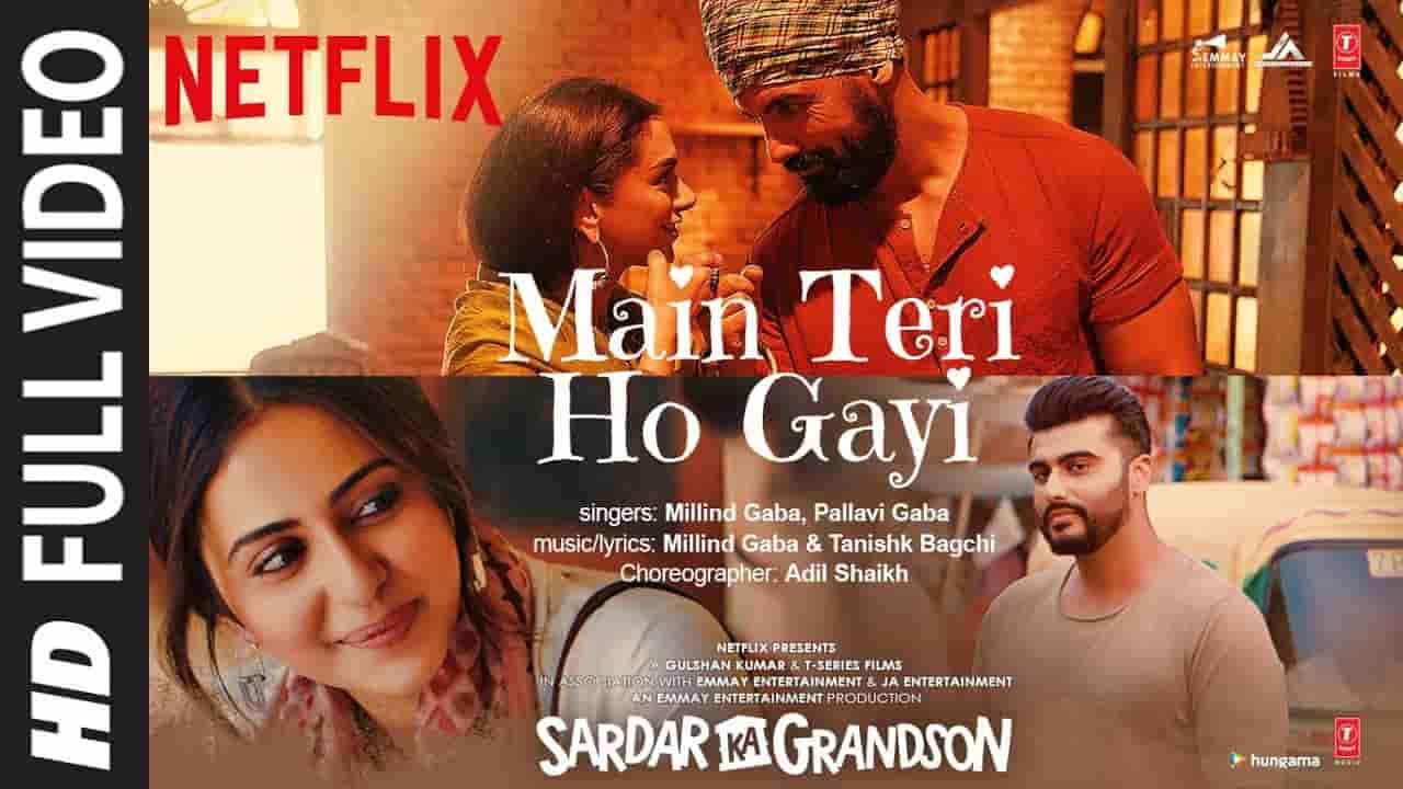 Main teri ho gayi lyrics Sardar ka grandson Millind Gaba x Pallavi Gaba Hindi Bollywood Song