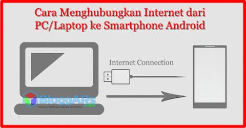 Cara Menghubungkan Internet dari PC/Laptop ke Smartphone Android