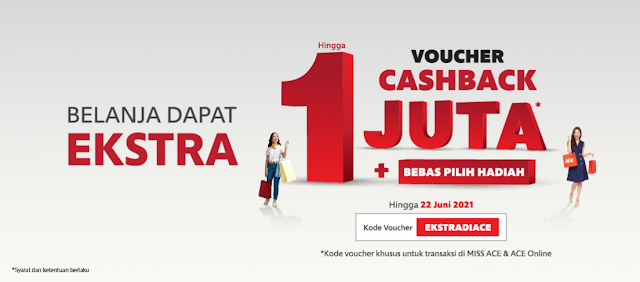 Promo  ACE Hardware Dapat Voucher Cashback 1 Juta + Bebas Pilih Hadiah (s.d 22 Juni 2021)