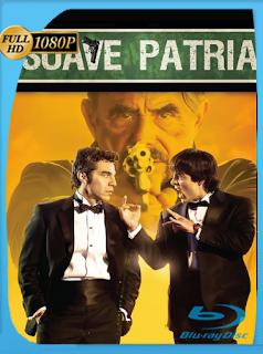 Suave Patria BRRIP (2012) [1080p] Latino [Google Drive] [Onix]
