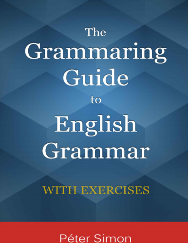The Grammaring Guide to English Grammar by Péter Simon
