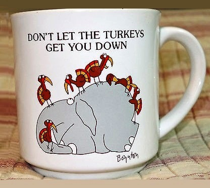 Don't let the turkeys get you down mug #humorquotes
