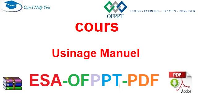 Usinage Manuel Électromécanique des Systèmes Automatisées-ESA-OFPPT-PDF