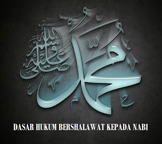 Dasar Hukum Bershalawat Kepada Nabi Muhammad SAW