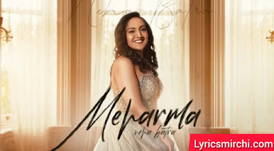 Meharma मेहरमा Song Lyrics   Neha Batra   Latest Punjabi Song 2020