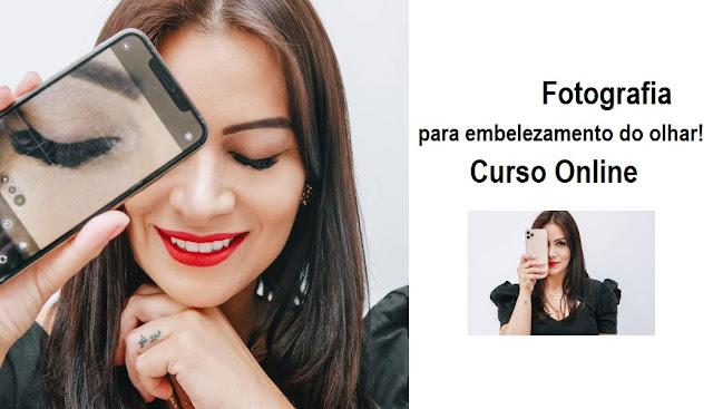 Curso Online Fotografia para embelezamento do olhar!