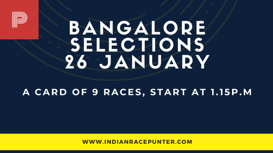 Bangalore Race Selections 26 January, India Race Tips by indianracepunter,