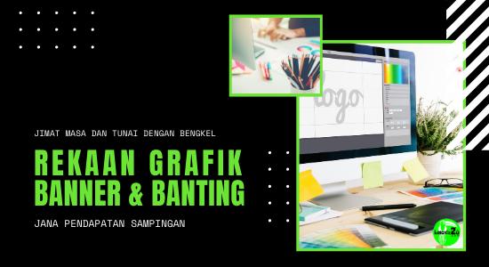 BENGKEL REKAAN GRAFIK BANNER DAN BANTING (PERSONAL TRAINING) VIP5-0003