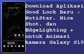 Download Aplikasi Good Lock Baru - NotiStar, Nice Shot, dan