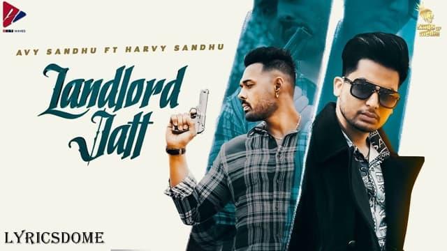 Landlord Jatt Lyrics - Avy Sandhu & Harvy Sandhu