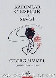 Georg Simmel - Kadınlar Cinsellik ve Sevgi