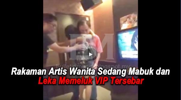 Rakaman Artis Wanita Sedang Mabuk dan Leka Memeluk VIP Tersebar. Femes Melalui Drama Slot TV3 Ketika Ini