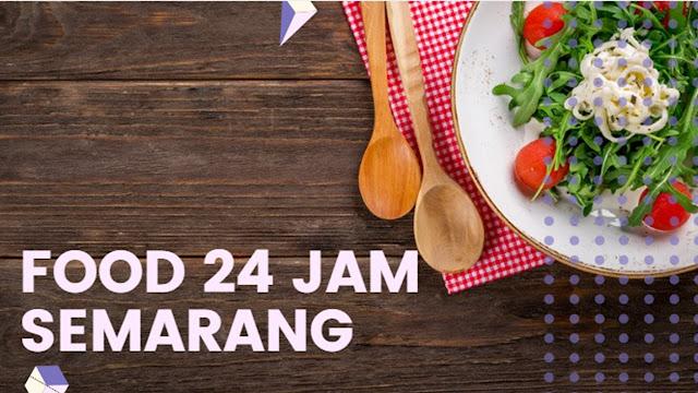 makanan 24 jam semarang