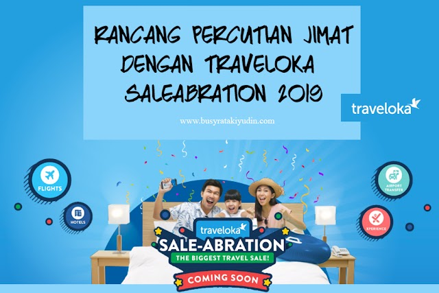RANCANG PERCUTIAN JIMAT DENGAN TRAVELOKA SALEABRATION 2019