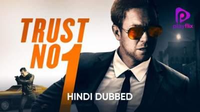 Trust No 1 (2019) Hindi English Dual Audio Full Movie 480p