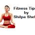 शिल्पा शेट्टी के 7 इन योग को अपनाये और रहे हमेशा श्वस्थ  Fitness Tips by Shilpa Shetty