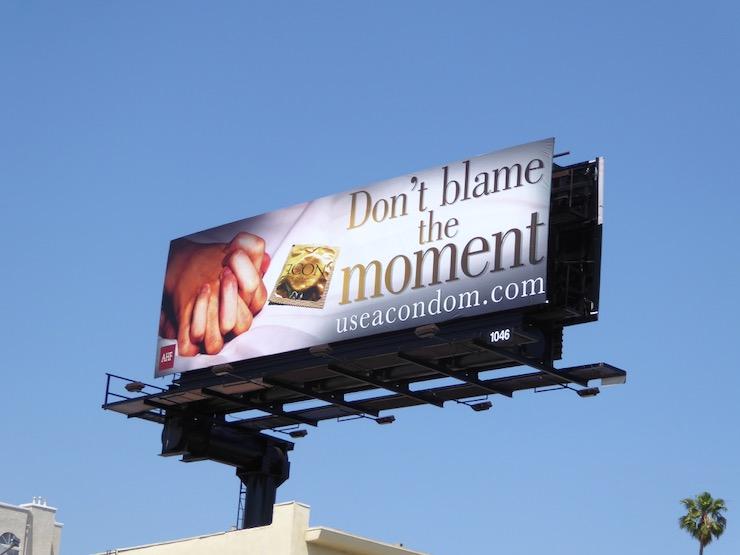Dont blame moment use condom billboard