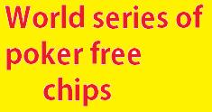 World series of poker free chips, world series of poker game free chips, free chips for world series of poker