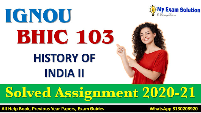 BHIC 103 HISTORY OF INDIA II Solved Assignment 2020-21