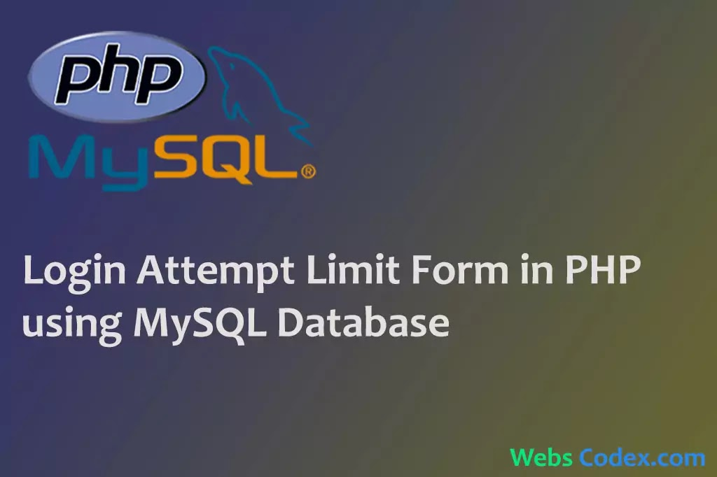 How to Create a Login Attempt Validation using PHP, How To Create Login Attempt Limit Form In PHP Using MySQL Database, codex software registration and login form in php and mysql secure login system in php