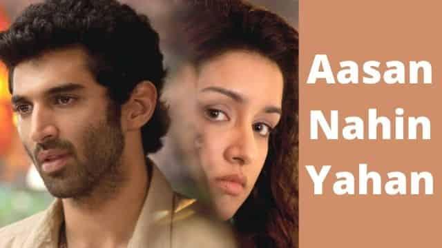 आसान नहीं यहाँ Aasan Nahin Yahan Lyrics In Hindi