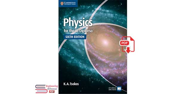 Physics for the IB Diploma Sixth Edition by K. A. Tsokos