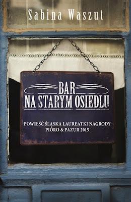 """Sabina Waszut """"Bar na starym osiedlu"""""""