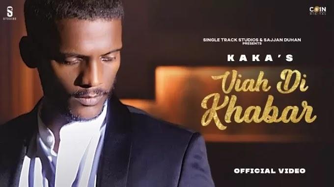 विआह दी ख़बर Viah Di Khabar Lyrics in Hindi – Kaka, Sana Aziz