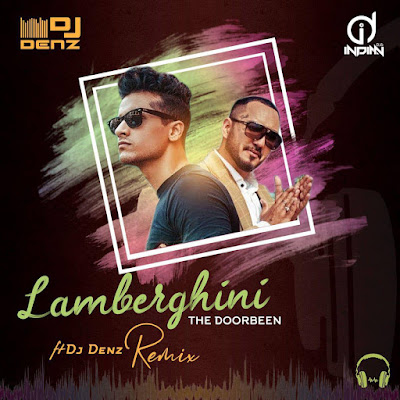 Lamberghini (Remix) Dj Denz indiandjs 320Kbps