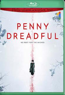 Penny Dreadful (2014) Temporada 1[1080p Web-DL] [Latino-Inglés][Google Drive] chapelHD