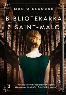 """Bibliotekarka z Saint-Malo"" Mario Escobar"