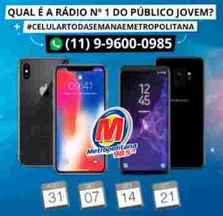 Cadastrar Promoção Rádio Metropolitana Celular Toda Semana Enviar Whatsapp