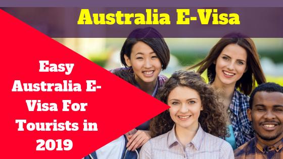 Easy Australia E-Visa For Tourists in 2019,Australia E-Visa for Tourists