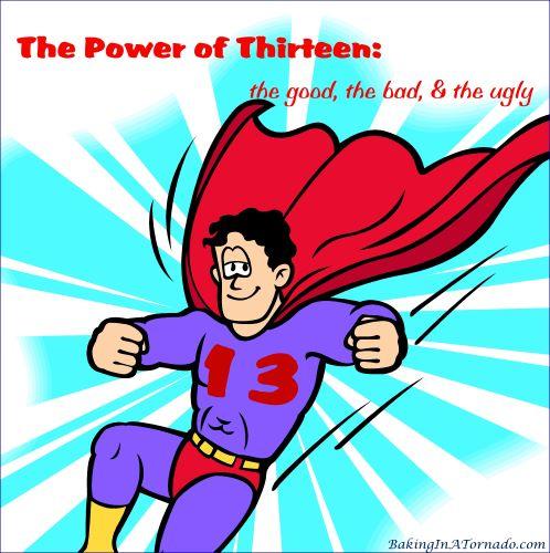 The Power of Thirteen   graphic designed by and property of www.BakingInATornado.com   #MyGraphics #politics