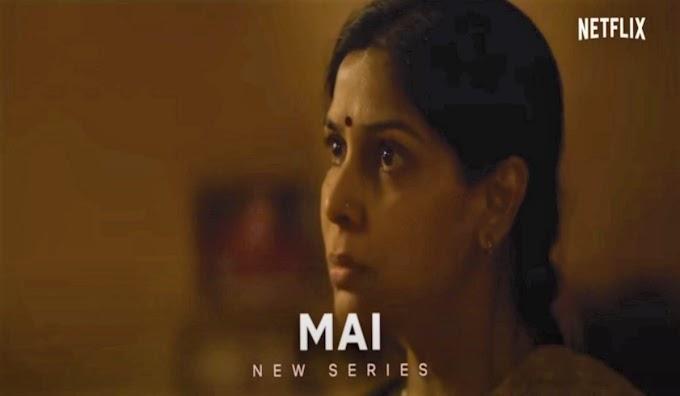 Mai Series: Release Date, Cast, Plot