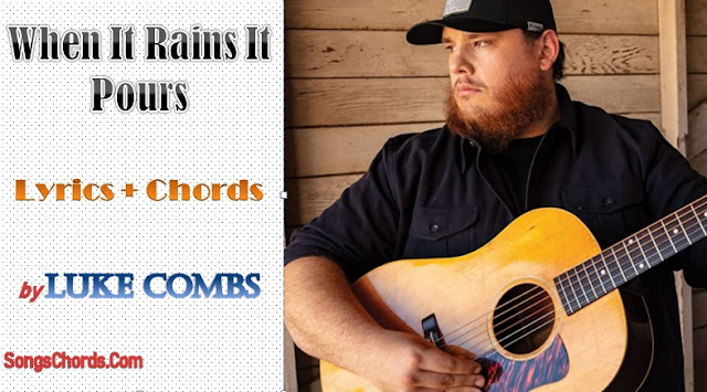 When It Rains It Pours Chords and Lyrics by Luke Combs
