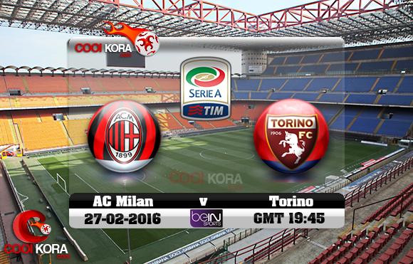 مشاهدة مباراة ميلان وتورينو اليوم 27-2-2016 في الدوري الإيطالي