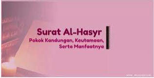 Keistimewaan Surat Al-Hasyr Jika Dibaca Setiap Malam