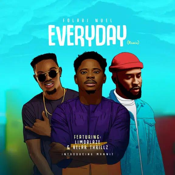 Audio: Folabi Nuel – Everyday Remix (Ft. Limoblaze, Kelae Thrillz)