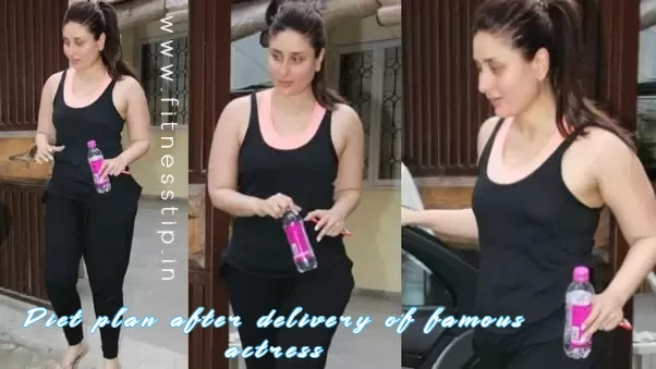 diet plan after delivery of famous actress