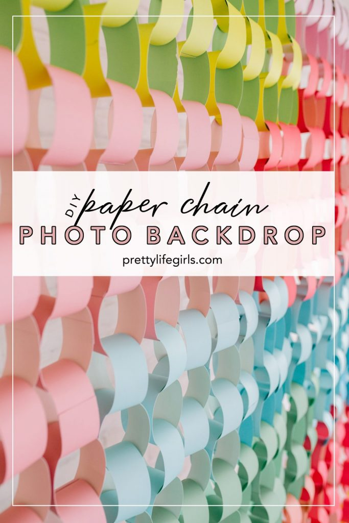 DIY Paper Chain Backdrop - The Pretty Life Girls